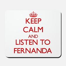 Keep Calm and listen to Fernanda Mousepad