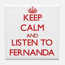 Keep Calm and listen to Fernanda Tile Coaster