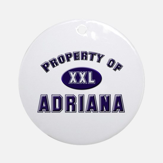 Property of adriana Ornament (Round)