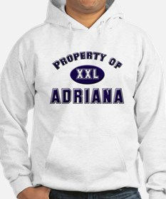 Property of adriana Hoodie