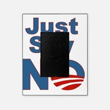 Obama_Just_Say_NO Picture Frame