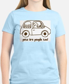 Pets Are People Too! T-Shirt