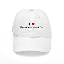 I Love Singles Awareness Day Baseball Cap