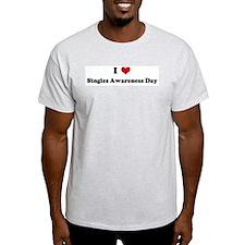 I Love Singles Awareness Day T-Shirt