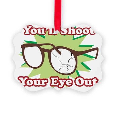 Youll-Shoot-Your-Eye-Out Picture Ornament