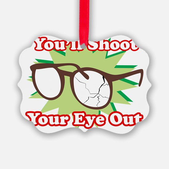 Youll-Shoot-Your-Eye-Out DRK Ornament