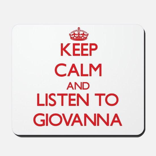 Keep Calm and listen to Giovanna Mousepad