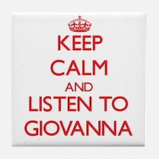 Keep Calm and listen to Giovanna Tile Coaster