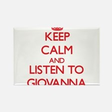 Keep Calm and listen to Giovanna Magnets
