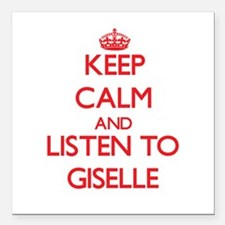 Keep Calm and listen to Giselle Square Car Magnet