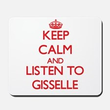 Keep Calm and listen to Gisselle Mousepad