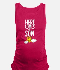 Here comes the SON, Here Comes The Sun Maternity T