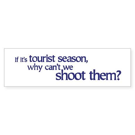 Tourist Season Bumper Sticker