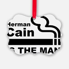 Herman Cain is the man Ornament