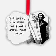 Stupidty Ornament