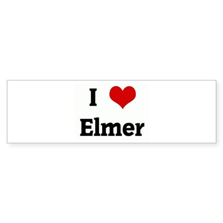 I Love Elmer Bumper Sticker