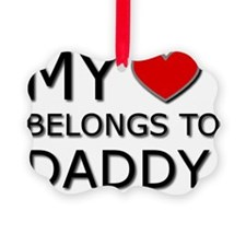 my heart belongs to daddy2 Ornament