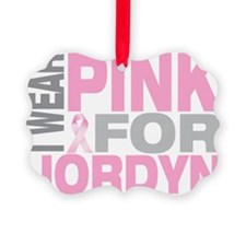 I-wear-pink-for-JORDYN Ornament