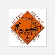 "Trail Work Ahead Shirt Square Sticker 3"" x 3"""
