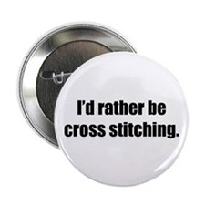 Rather be Cross Stitching Button