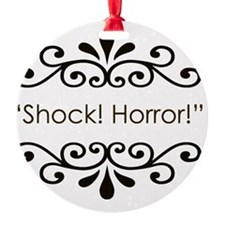 Shock horror Ornament
