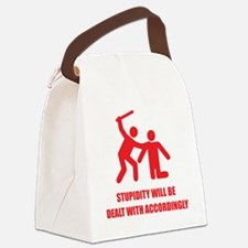 stupidity3 Canvas Lunch Bag