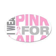 I-wear-pink-for-LAILA Oval Car Magnet