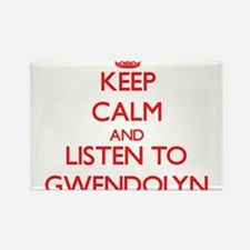 Keep Calm and listen to Gwendolyn Magnets