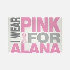 I-wear-pink-for-ALANA Rectangle Magnet