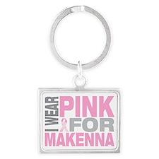 I-wear-pink-for-MAKENNA Landscape Keychain