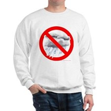No Rain Sweatshirt