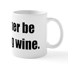 Rather be Drinking Wine Mug