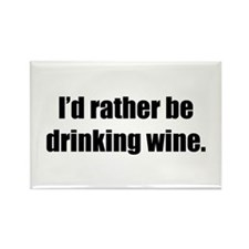 Rather be Drinking Wine Rectangle Magnet (10 pack)