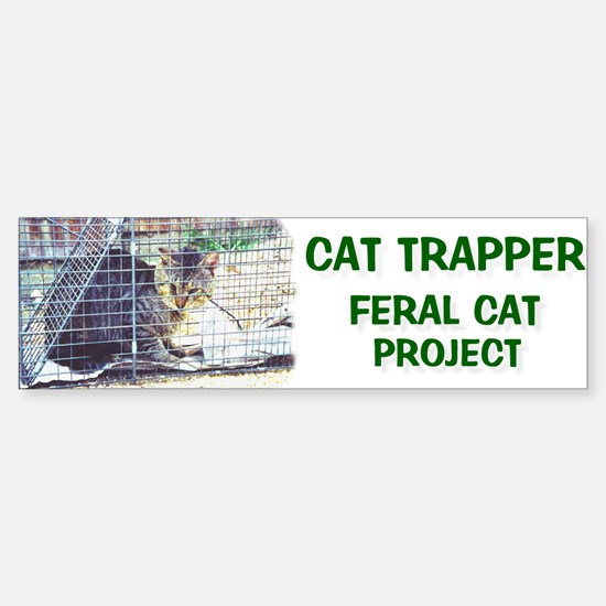 Cat Trapper - Feral Cat Project Bumper Bumper Bumper Sticker