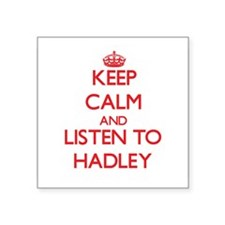 Keep Calm and listen to Hadley Sticker