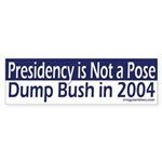 Presidency is Not a Pose (bumper sticker)