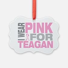 I-wear-pink-for-TEAGAN Ornament