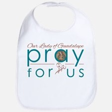Our Lady of Guadalupe...Pray for Us Bib