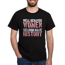 2000x2000wellbehavedwomenseldommakehi T-Shirt
