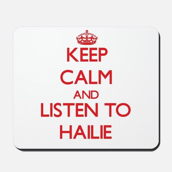 Keep Calm and listen to Hailie Mousepad
