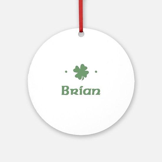 """Shamrock - Brian"" Ornament (Round)"