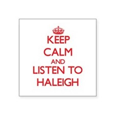 Keep Calm and listen to Haleigh Sticker
