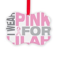 I-wear-pink-for-LILAH Ornament