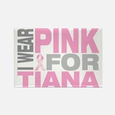 I-wear-pink-for-TIANA Rectangle Magnet