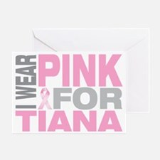 I-wear-pink-for-TIANA Greeting Card