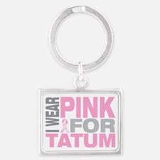 I-wear-pink-for-TATUM Landscape Keychain