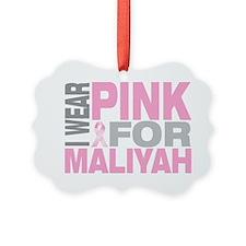 I-wear-pink-for-MALIYAH Ornament