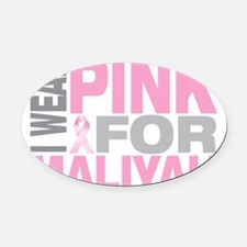 I-wear-pink-for-MALIYAH Oval Car Magnet