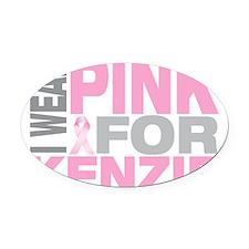 I-wear-pink-for-KENZIE Oval Car Magnet