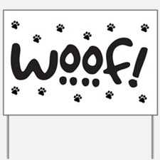 Woof! Dog-Themed Yard Sign